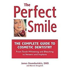 The Perfect Smile: A Consumer's Guide to Dental Health and Cosmetic Denistry