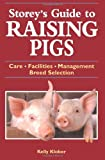 Storey\'s Guide to Raising Pigs