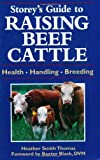 Storey\'s Guide to Raising Beef Cattle