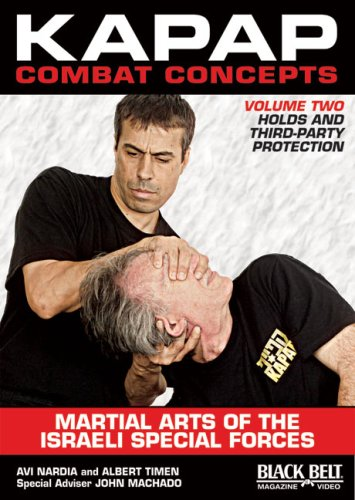 Kapap Combat Concepts: Martial Arts of the Israeli Special Forces: Volume Two: Holds and Third-Party Protection