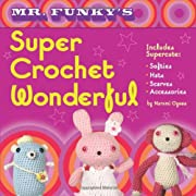 Mr. Funky's Super Crochet Wonderful