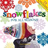 Snowflakes for All Seasons: 72 Easy-To-Make Snowflake Patterns