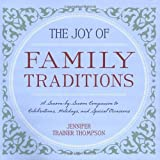 The Joy of Family Traditions