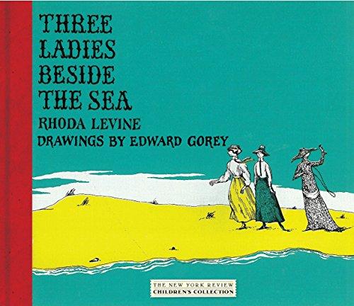 Three Ladies Beside the Sea (New York Review Children's Collection)-Rhoda Levine