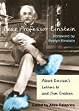 Dear Professor Einstein: Letters to and from Children By Joseph Illy