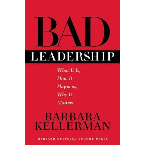 essay on bad leadership by kellerman Barbara kellerman center for public leadership  harvard kennedy school  harvard university  taubman building, first floor  bad leadership: what it is, why it happens, how it matters.