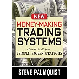 New Money-Making Trading Systems: Advanced Results from 6 Simple, Proven Strategies