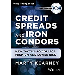 Credit Spreads and Iron Condors: New Tactics to Collect Premium and Lower Risk