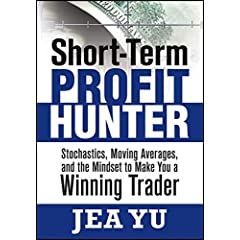 Short-Term Profit Hunter: Stochastics, Moving Averages and the Mindset to Make You a Winning Trader