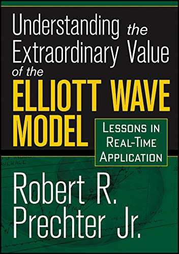 Understanding the Extraordinary Value of the Elliot Wave Model: Lessons in Real-Time Application