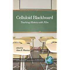 Celluloid Blackboard: Teaching History with Film (HC)