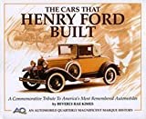 The Cars That Henry Ford Built By Beverly Kimes