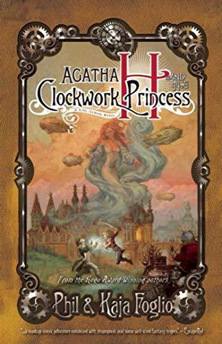 Agatha H. & the Clockwork Princess-Kaja Foglio, Phil Foglio