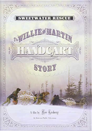 Sweetwater Rescue: The Willie & Martin Handcart Story