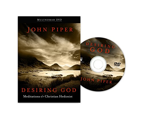 Desiring God: Finding Complete Satisfaction and Joy in God
