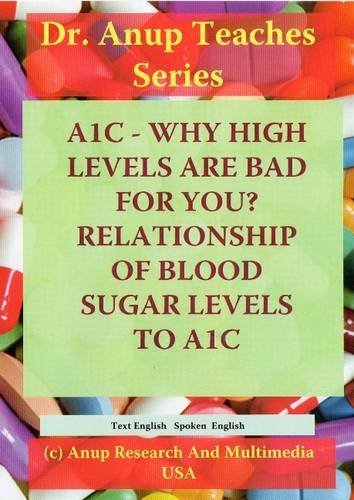 A1C Why High Levels are Bad For You. Relation to Blood Glucose and What to do when high. Diabetes Self Help Series. DVD DN3.101DIAE