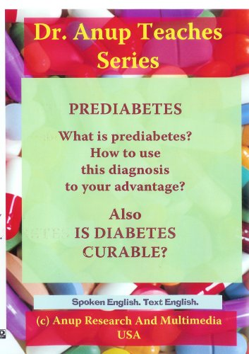 Prediabetes. Why is this diagnosis important? Is diabetes curable? Why now is the best time to win against diabetes? DVD