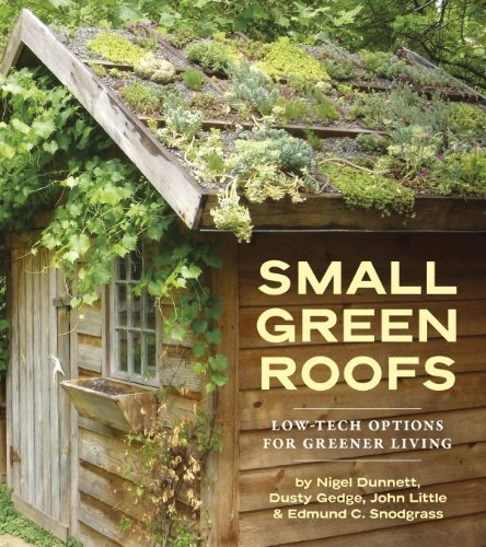 Small Green Roofs: Low-Tech Options for Homeowners-Nigel Dunnett