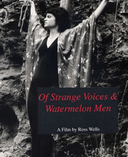 Of Strange Voices and Watermelon Men