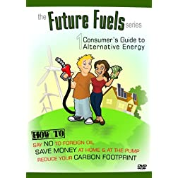 Future Fuels 1: Consumer's Guide to Alternative Energy
