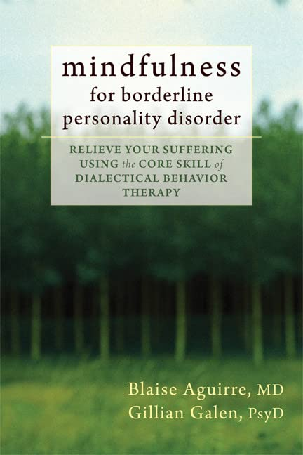 Mindfulness for Borderline Personality Disorder: Relieve Your Suffering Using th