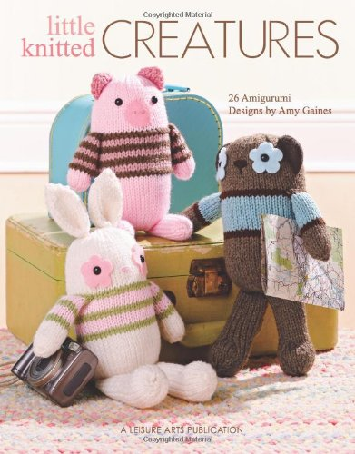 Little Knitted Creatures-Amy Gaines