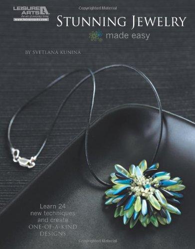 Stunning Jewelry Made Easy-Svetlana Kunina