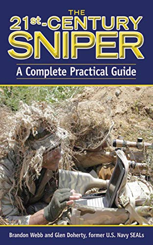 The 21st-Century Sniper: A Complete Practical Guide-Brandon Webb, Glen Doherty,