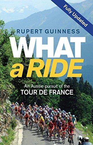 What-a-Ride-An-Aussie-Pursuit-of-the-Tour-de-France-Rupert-Guinness-NEW-Paper