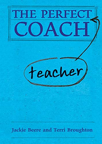 The Perfect Teacher Coach (The Perfect Series)-Terri Broughton, Will Thomas, Jac
