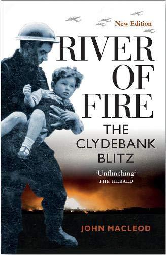 River of Fire: The Clydebank Blitz-John Macleod