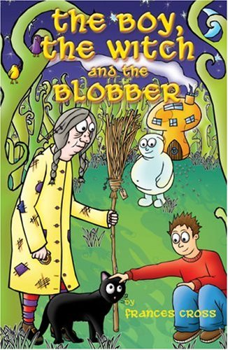 The Boy, the Witch and the Blobber: v. 8-Frances Cross