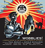 Wobblies!: A Graphic History of the Industrial Workers of the World