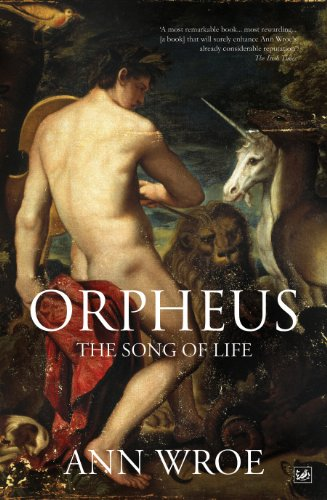 Orpheus: The Song of Life-Ann Wroe