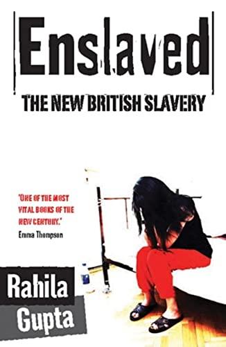Enslaved: The New British Slavery-Rahila Gupta