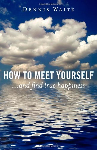 How to Meet Yourself-Waite Dennis