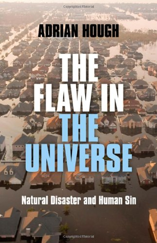 The Flaw in the Universe: Natural Disaster and Human Sin-Adrian Hough