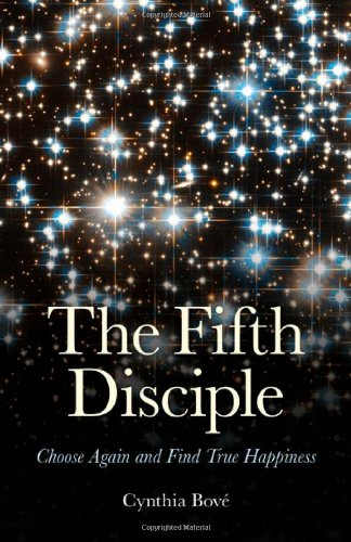 The Fifth Disciple: Choose Again and Find True Happiness-Cynthia Bove