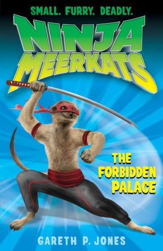 The Forbidden Palace (Ninja Meerkats)-Jones Gareth P