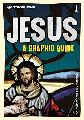 Introducing Jesus: A Graphic Guide-Anthony O'Hear, Judy Groves