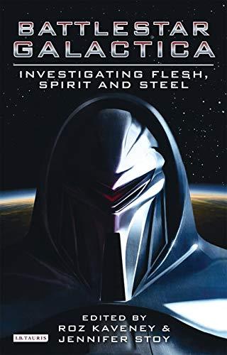 """Battlestar Galactica"": Investigating Flesh, Steel and Spirit-Roz Kaveney, Jenni"