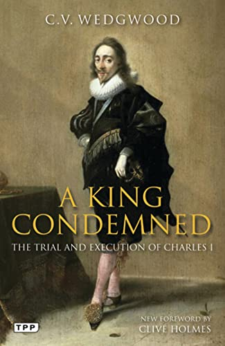 A King Condemned: The Trial and Execution of Charles I-C.V. Wedgwood