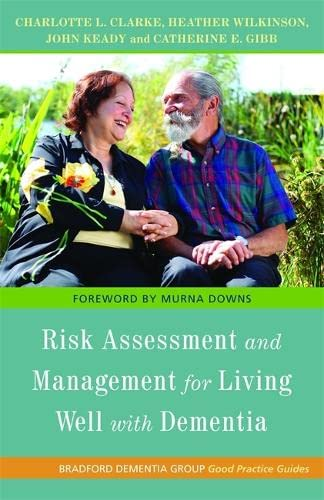 Risk Assessment and Management for Living Well with Dementia-Charlotte L Clarke