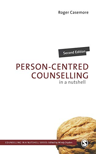 Person-Centred Counselling in a Nutshell-Roger Casemore
