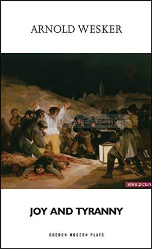Joy and Tyranny (Oberon Modern Plays)-Arnold Wesker
