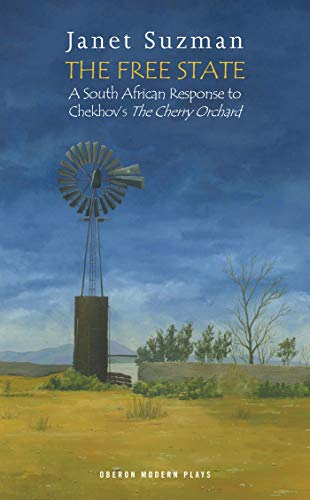 The Free State: A South African Response to Chekhov's The Cherry Orchard (Oberon