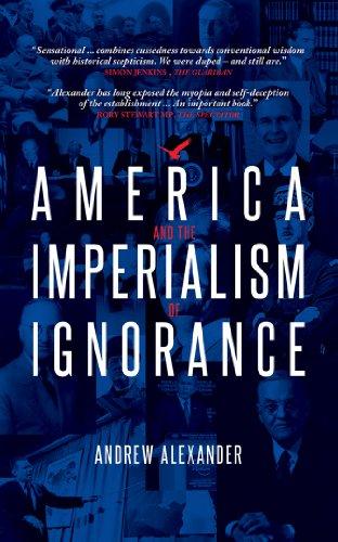 America & the Imperialism of Ignorance-Andrew Alexander