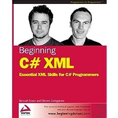 Beginning C# XML: Essential XML Skills for C# Programmers