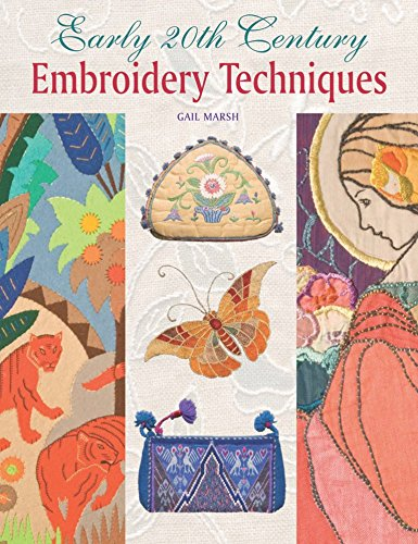Early 20th Century Embroidery Techniques-Gail Marsh