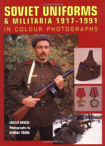 Soviet Uniforms and Militaria 1917-1991: Ministry of Defence of the USSR : Red Army, Navy, Naval Infantry, Air Force & Paratroopers